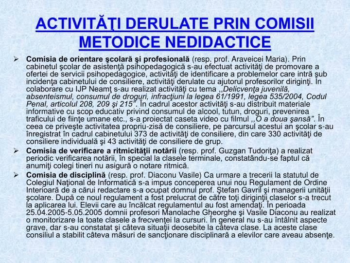 ACTIVITĂŢI DERULATE PRIN COMISII METODICE NEDIDACTICE