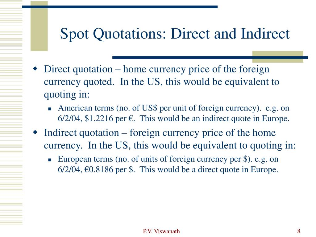 Spot Quotations: Direct and Indirect