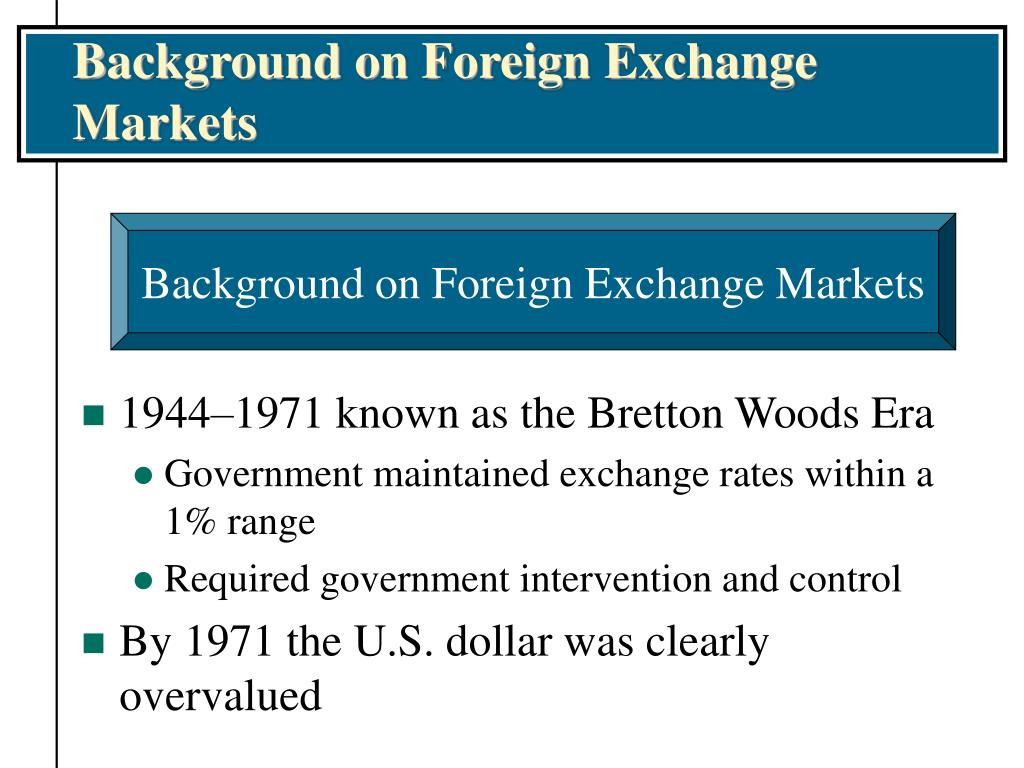 Background on Foreign Exchange Markets