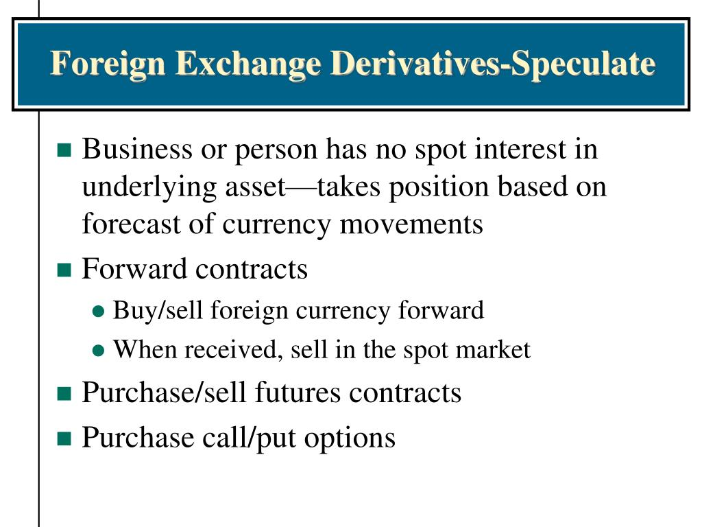 Foreign Exchange Derivatives-Speculate
