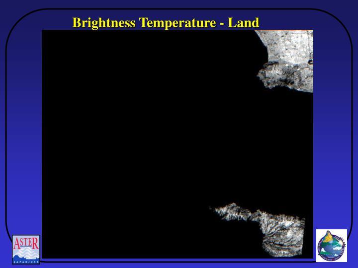 Brightness Temperature - Land