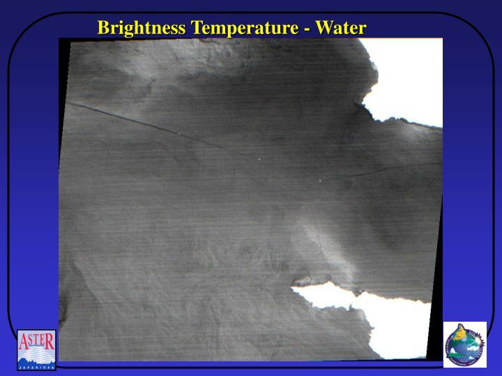 Brightness Temperature - Water