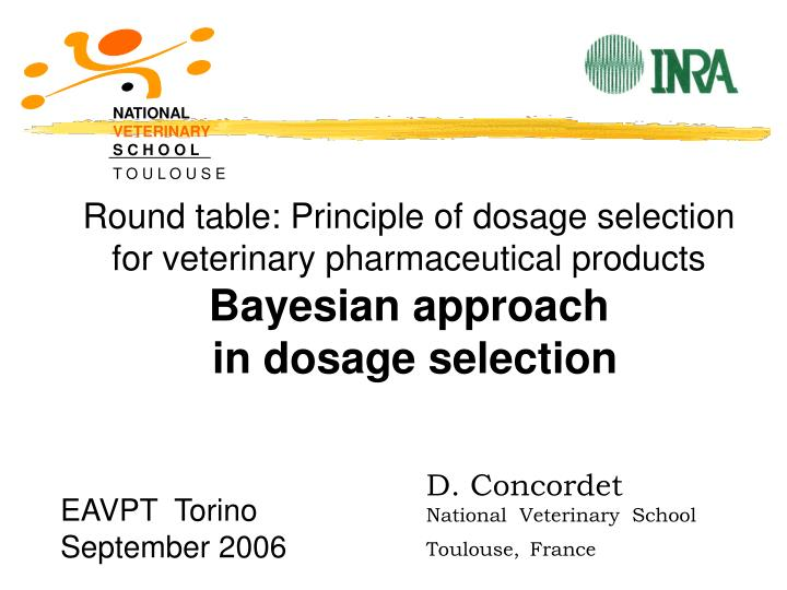 Round table: Principle of dosage selection for veterinary pharmaceutical products