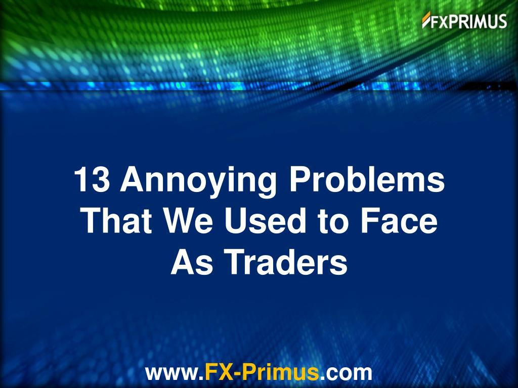 13 Annoying Problems