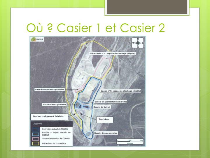 Où ? Casier 1 et Casier 2