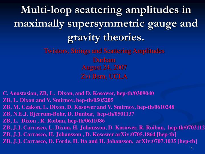 Multi loop scattering amplitudes in maximally supersymmetric gauge and gravity theories