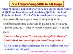 n 4 super yang mills to all loops