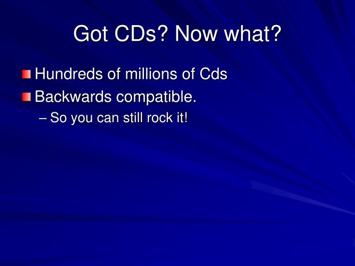 Got CDs? Now what?