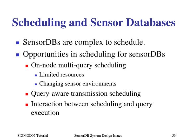 Scheduling and Sensor Databases