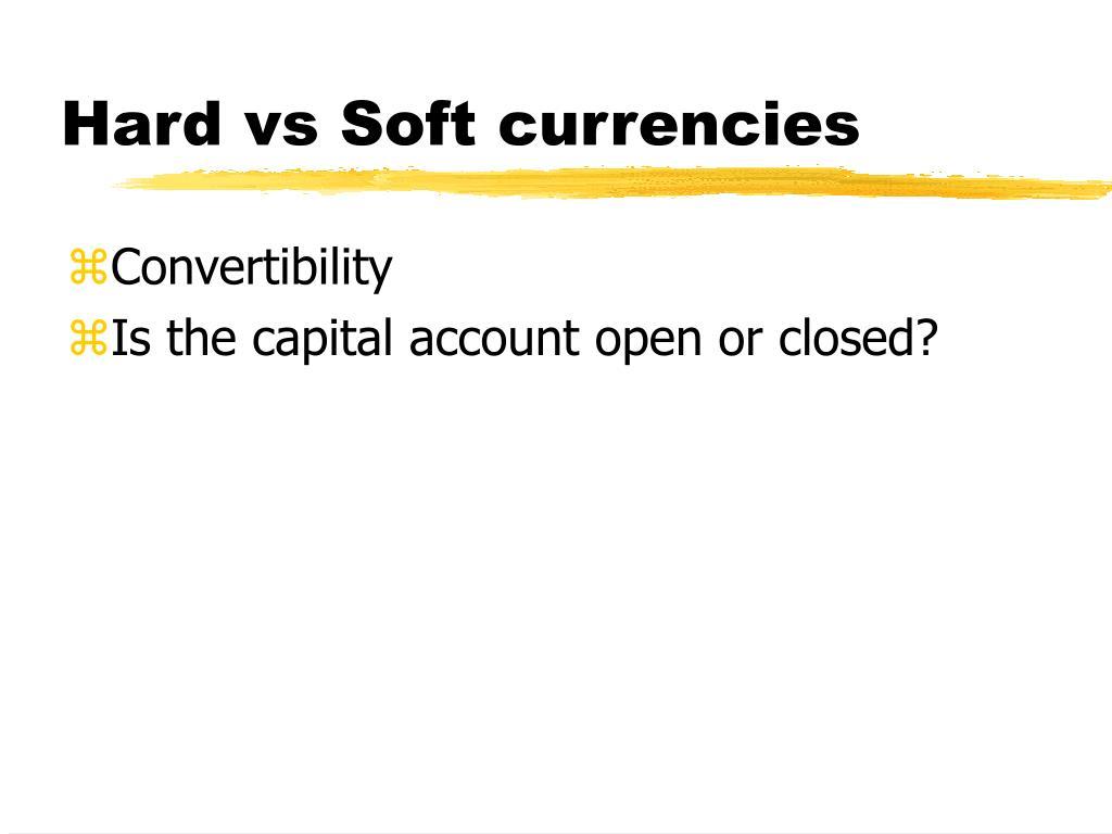 Hard vs Soft currencies