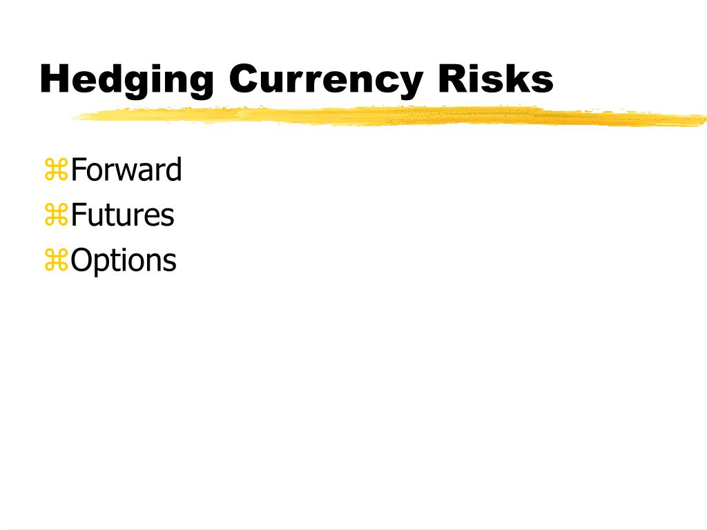 Hedging Currency Risks