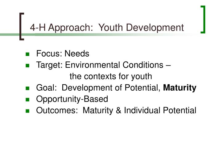 4-H Approach:  Youth Development