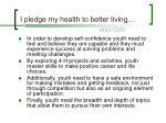 i pledge my health to better living