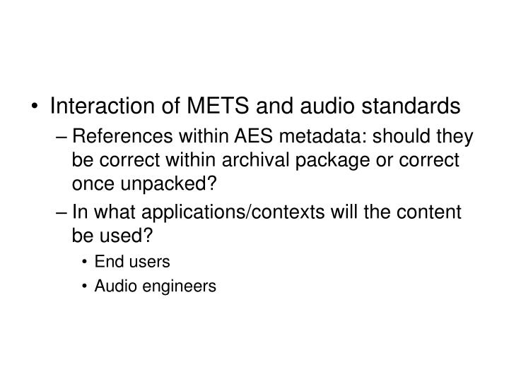 Interaction of METS and audio standards