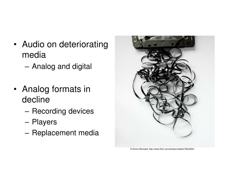 Audio on deteriorating media