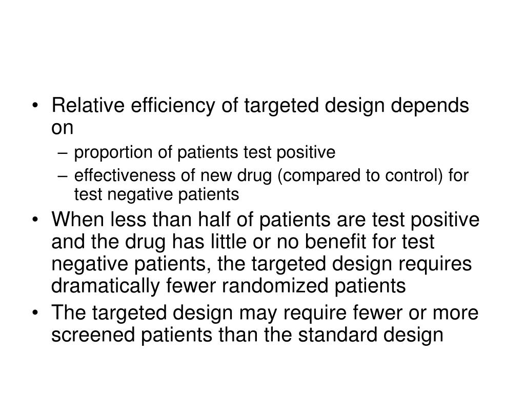 Relative efficiency of targeted design depends on