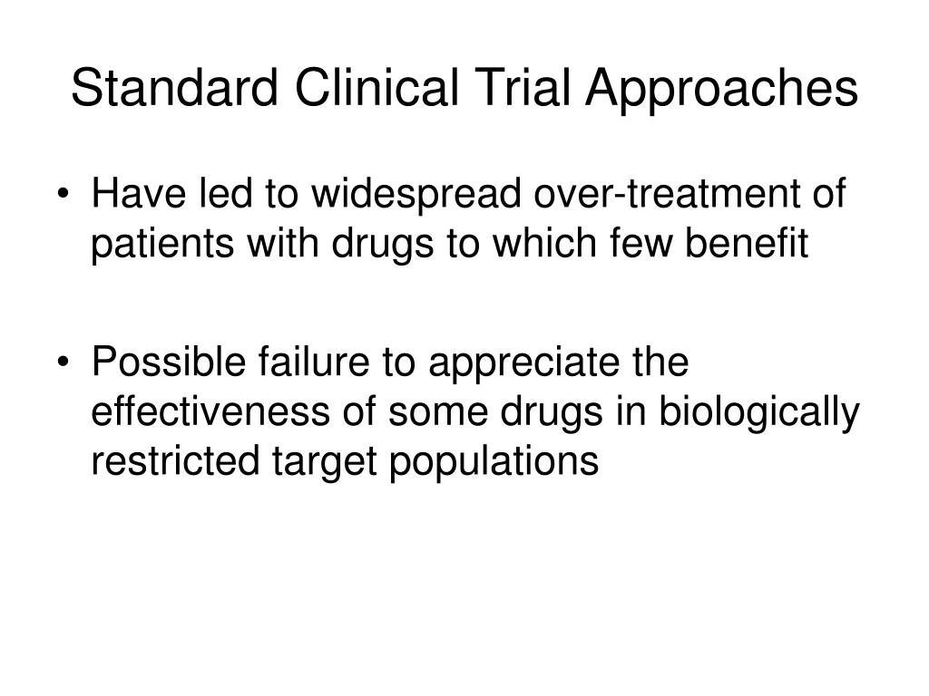 Standard Clinical Trial Approaches