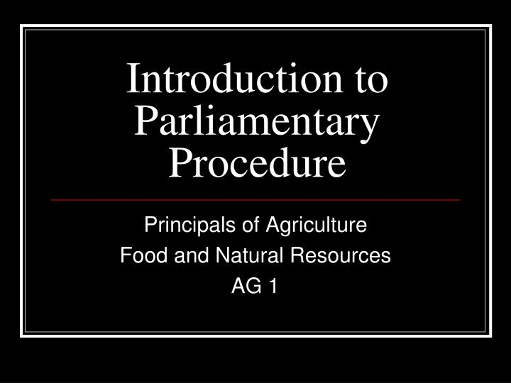 Introduction to Parliamentary Procedure