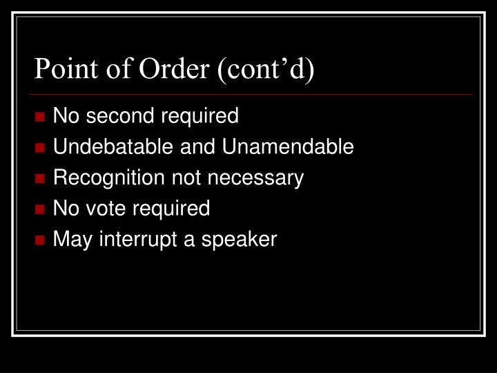Point of Order (cont'd)