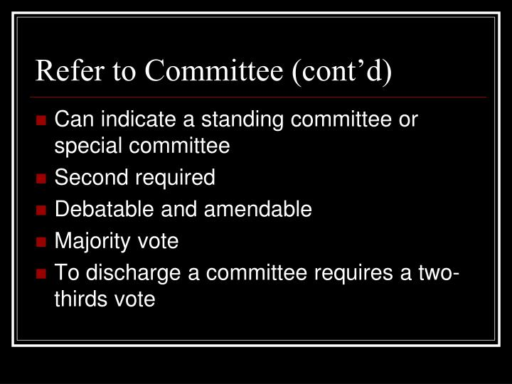 Refer to Committee (cont'd)