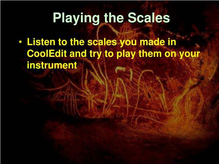 Playing the Scales