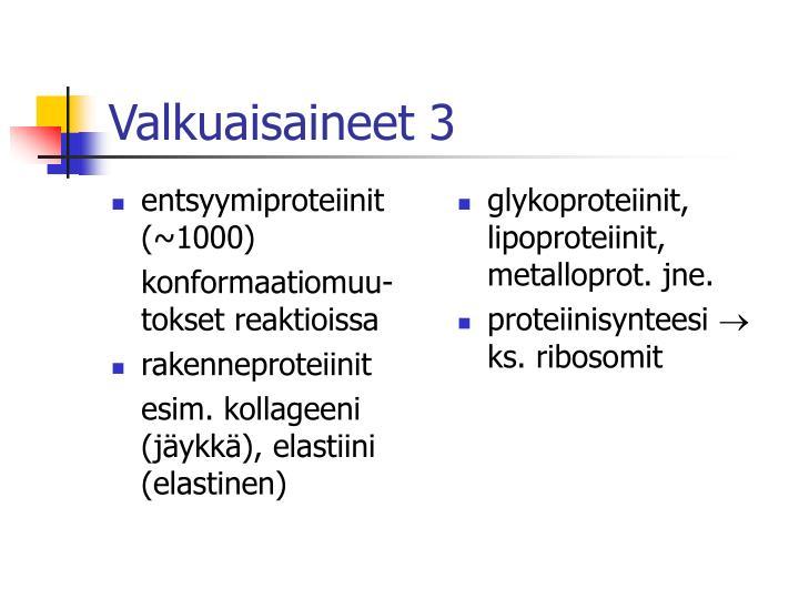 entsyymiproteiinit (~1000)