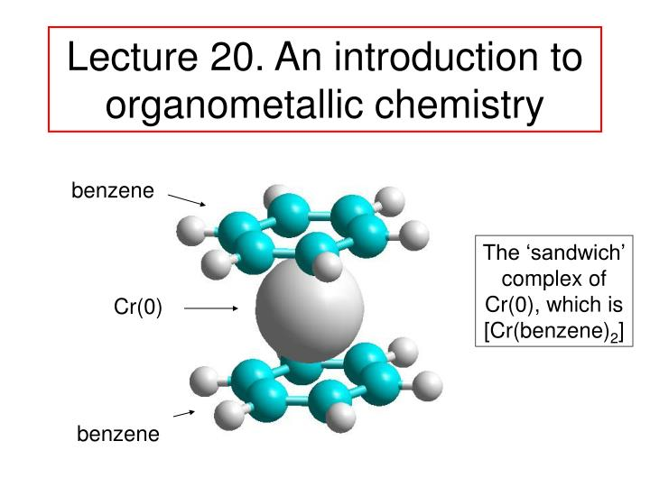 Lecture 20 an introduction to organometallic chemistry