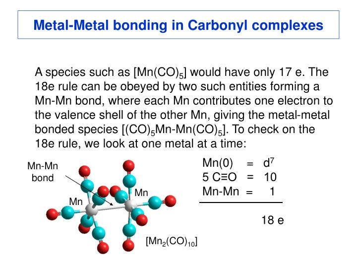 Metal-Metal bonding in Carbonyl complexes