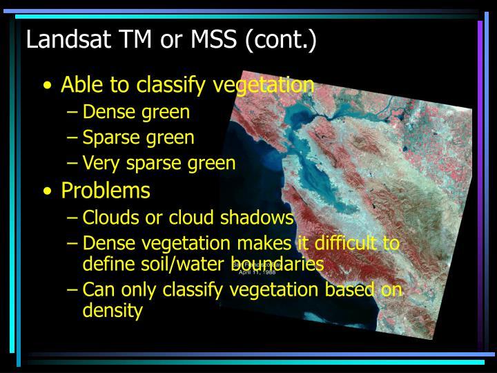 Landsat TM or MSS (cont.)