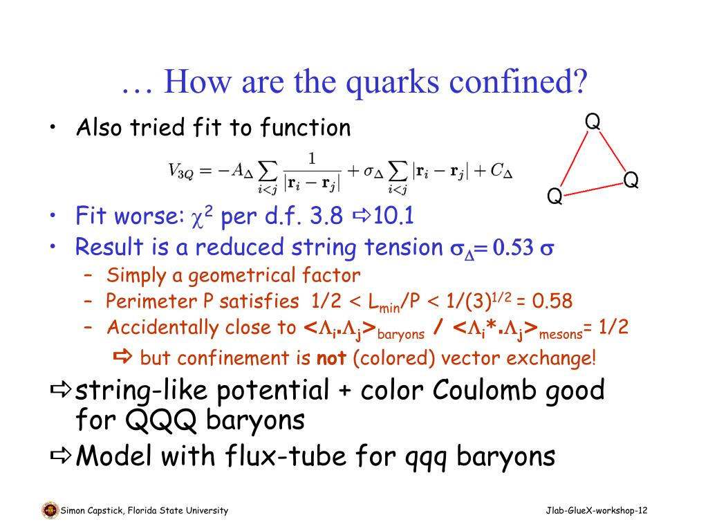 … How are the quarks confined?