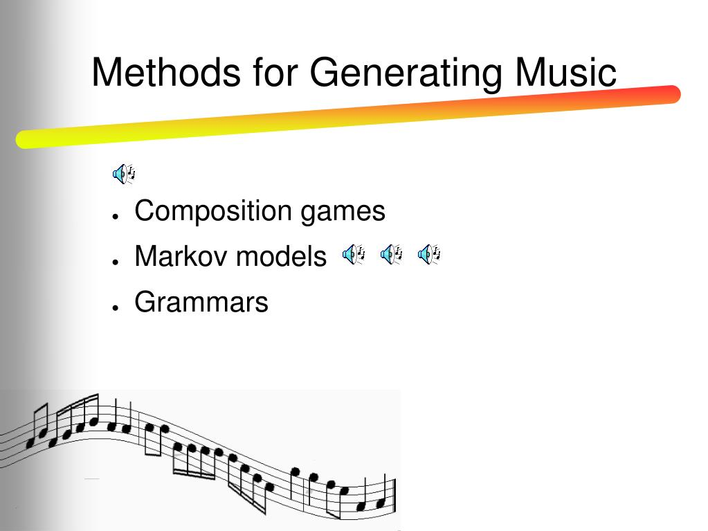 Methods for Generating Music