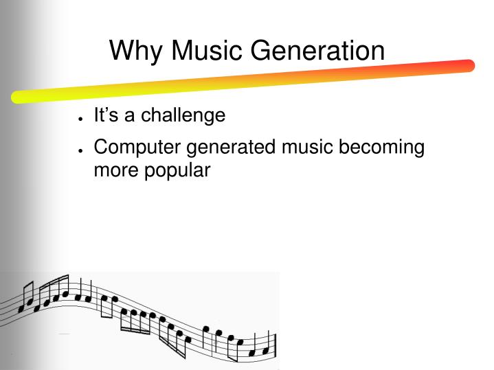 Why music generation
