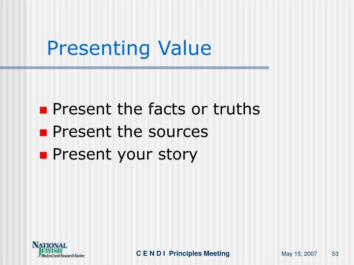 Presenting Value
