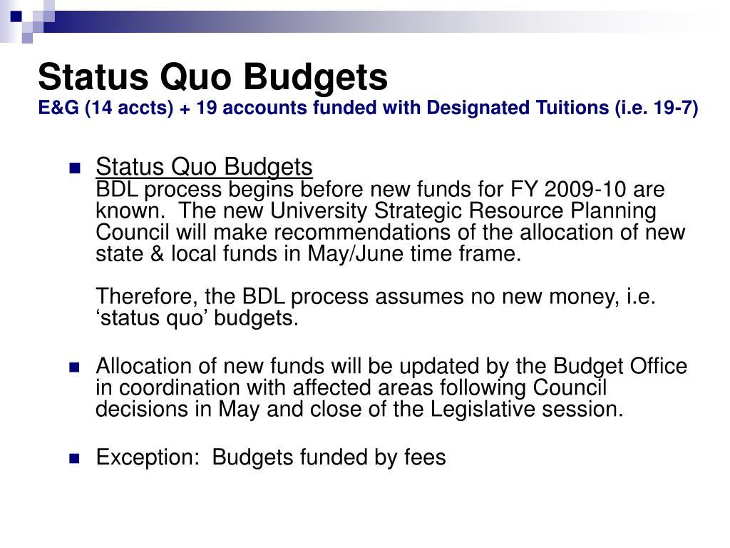 Status Quo Budgets