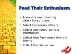feed their enthusiasm