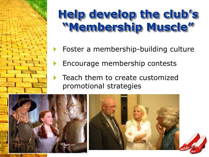 "Help develop the club's ""Membership Muscle"""