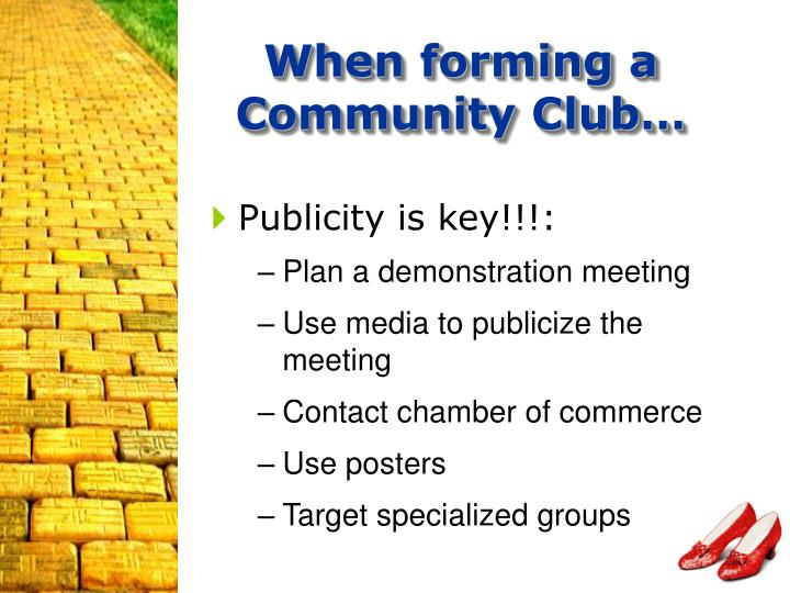 When forming a Community Club…