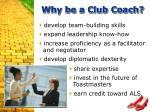 why be a club coach