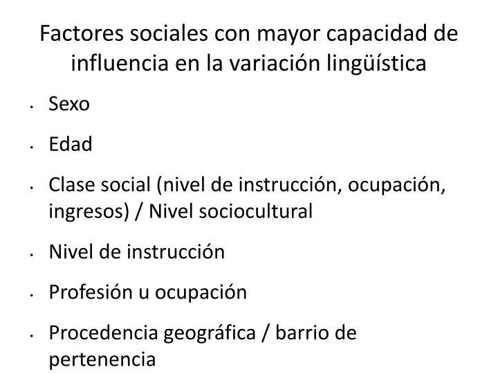 Factores sociales con mayor capacidad de influencia en la variación lingüística