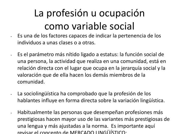 La profesión u ocupación