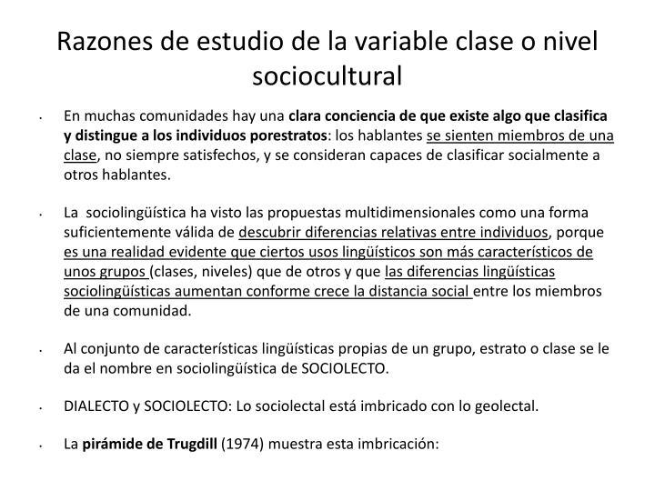 Razones de estudio de la variable clase o nivel sociocultural