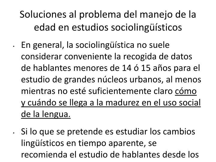 Soluciones al problema del manejo de la edad en estudios sociolingüísticos