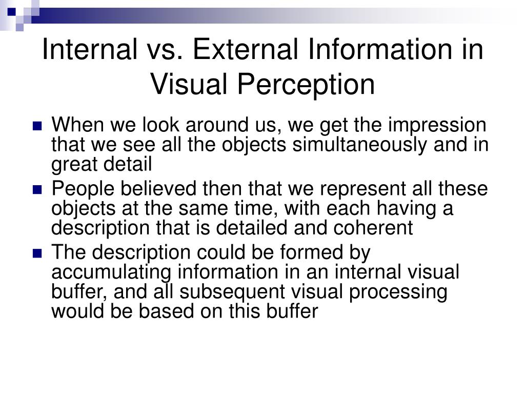 Internal vs. External Information in Visual Perception
