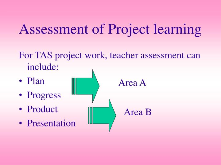 Assessment of Project learning