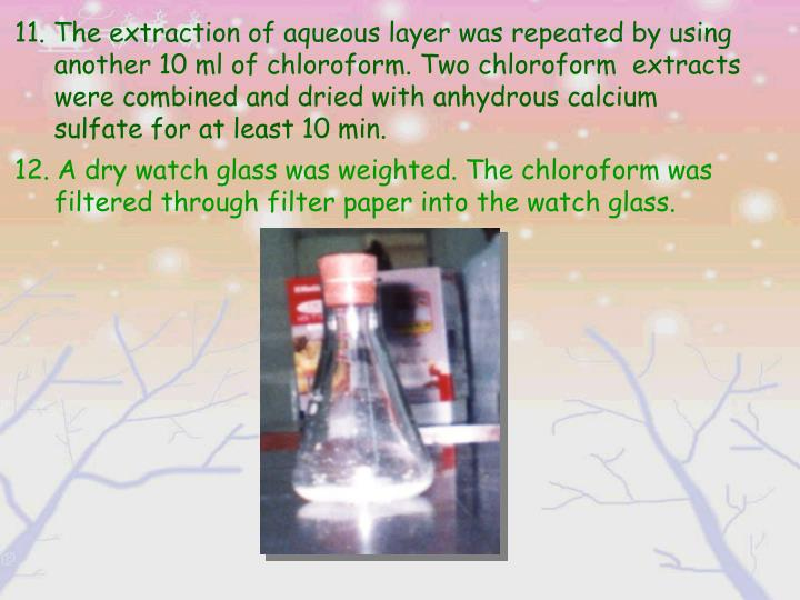 11. The extraction of aqueous layer was repeated by using