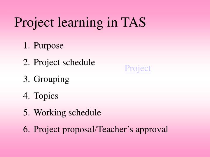 Project learning in TAS