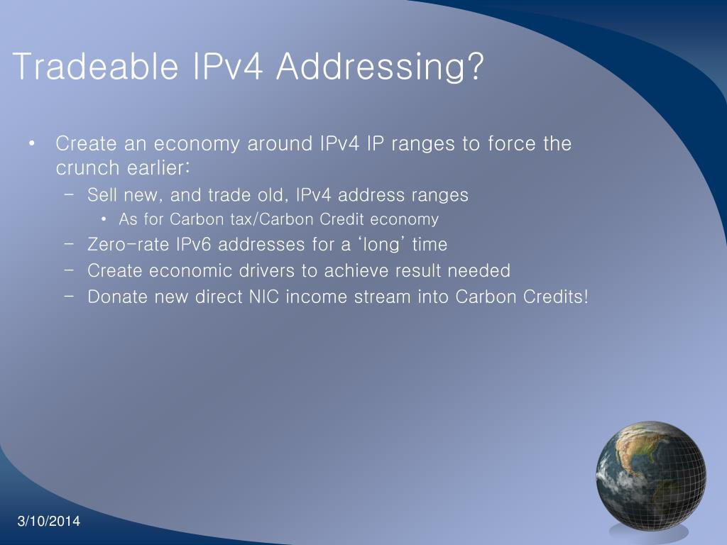 Create an economy around IPv4 IP ranges to force the crunch earlier: