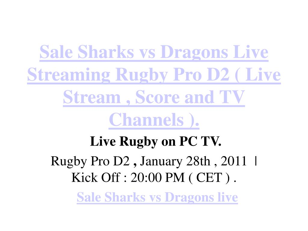 Sale Sharks vs Dragons Live Streaming Rugby Pro D2 ( Live Stream , Score and TV Channels ).