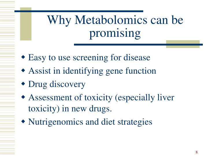 Why Metabolomics can be promising