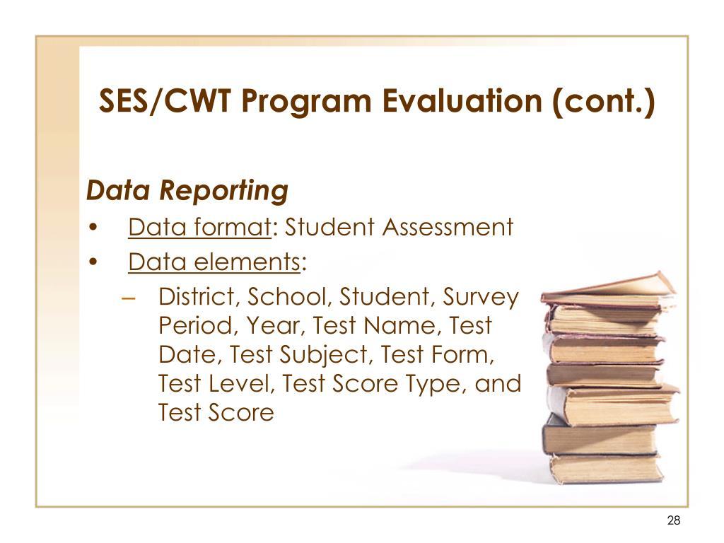 SES/CWT Program Evaluation (cont.)